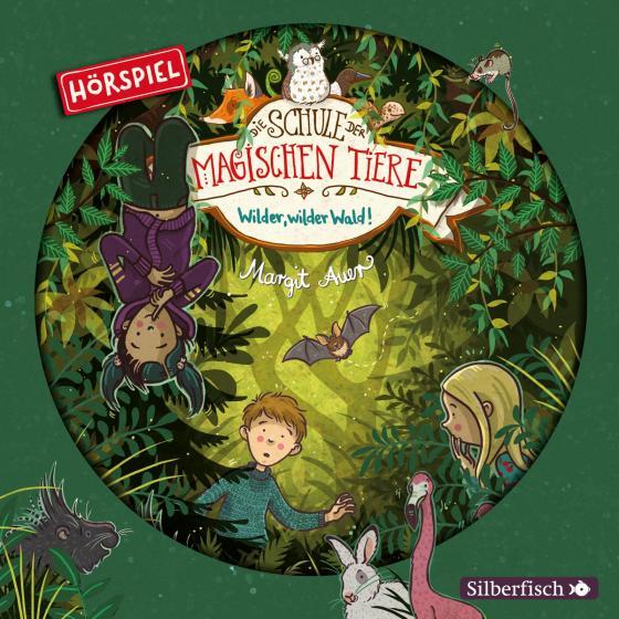 Cover-Bild Die Schule der magischen Tiere - Hörspiele 11: Wilder, wilder Wald! Das Hörspiel