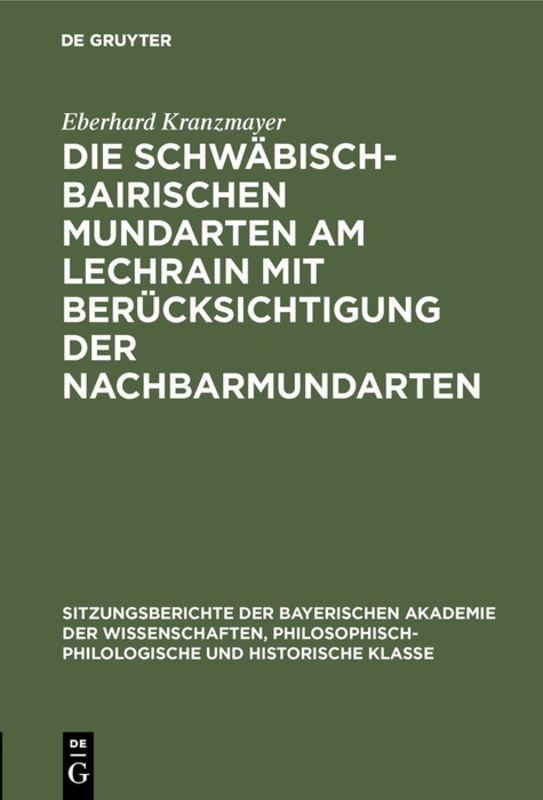 Cover-Bild Die Schwäbisch-Bairischen Mundarten am Lechrain mit Berücksichtigung der Nachbarmundarten