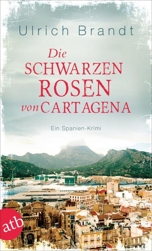 Cover-Bild Die schwarzen Rosen von Cartagena