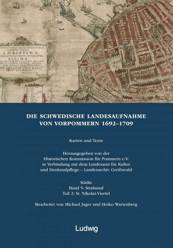 Cover-Bild Die schwedische Landesaufnahme von Vorpommern 1692–1709 / Die Schwedische Landesaufnahme von Vorpommern 1692–1709. Stralsund: St. Nikolai-Viertel