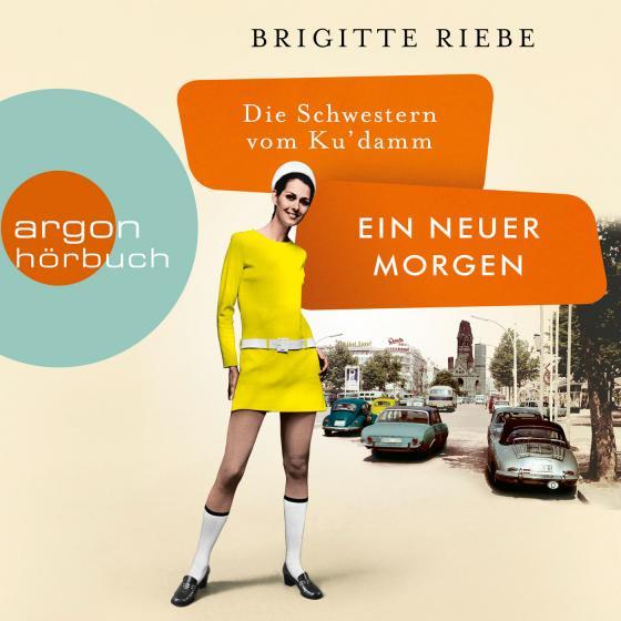 Cover-Bild Die Schwestern vom Ku'damm: Ein neuer Morgen