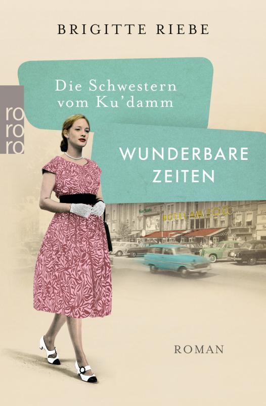 Cover-Bild Die Schwestern vom Ku'damm: Wunderbare Zeiten