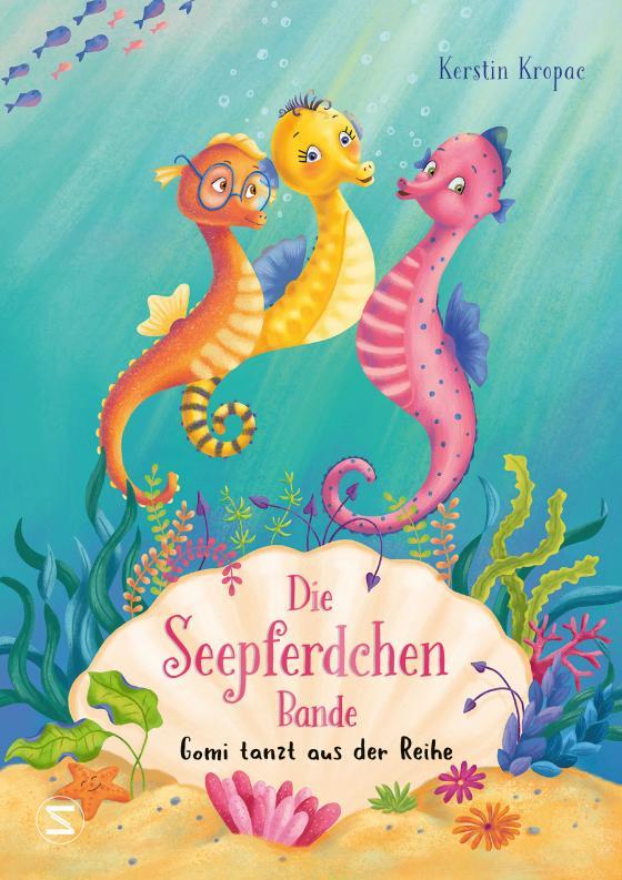 Cover-Bild Die Seepferdchen-Bande. Gomi tanzt aus der Reihe