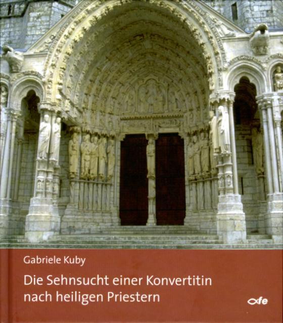 Cover-Bild Die Sehnsucht einer Konvertitin nach heiligen Priestern