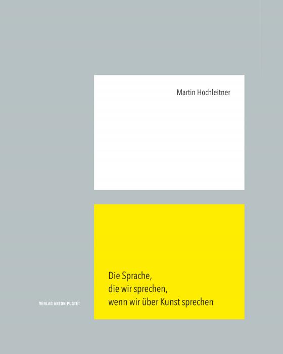 Cover-Bild Die Sprache, die wir sprechen, wenn wir über Kunst sprechen