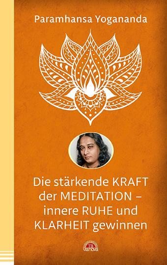 Cover-Bild Die stärkende Kraft der Meditation - innere Ruhe und Klarheit gewinnen