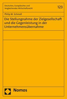 Cover-Bild Die Stellungnahme der Zielgesellschaft und die Gegenleistung in der Unternehmensübernahme
