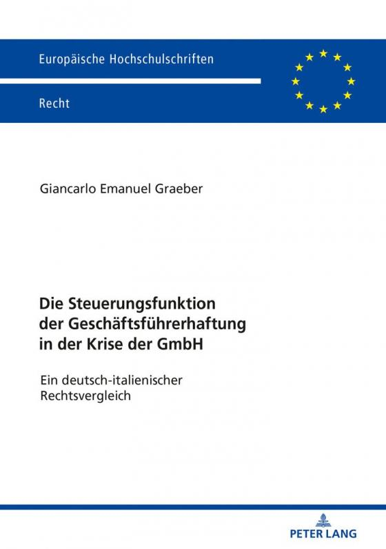 Cover-Bild Die Steuerungsfunktion der Geschäftsführerhaftung in der Krise der GmbH