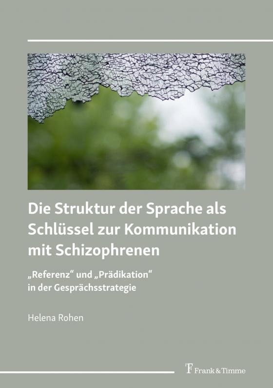 Cover-Bild Die Struktur der Sprache als Schlüssel zur Kommunikation mit Schizophrenen