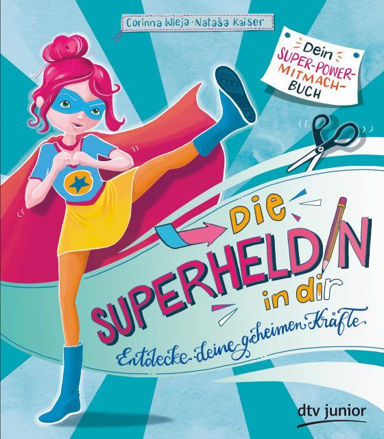 Cover-Bild Die Superheldin in dir: Entdecke deine geheimen Kräfte