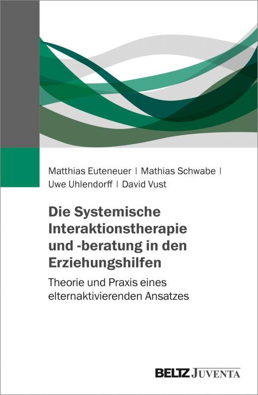 Cover-Bild Die Systemische Interaktionstherapie und -beratung in den Erziehungshilfen