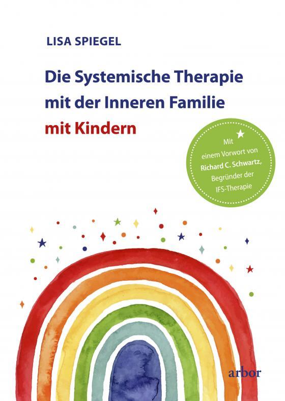 Cover-Bild Die Systemische Therapie mit der Inneren Familie mit Kindern