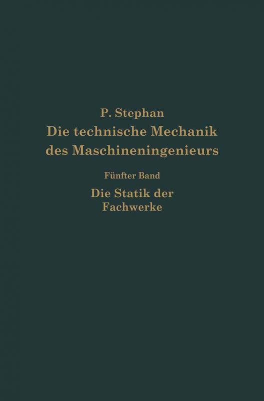 Cover-Bild Die technische Mechanik des Maschineningenieurs mit besonderer Berücksichtigung der Anwendungen