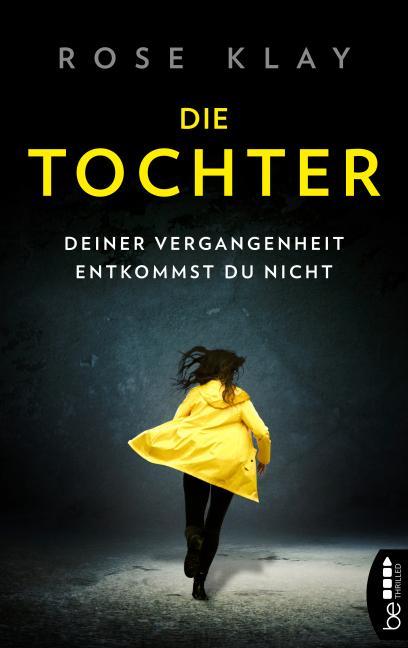 Cover-Bild Die Tochter – Deiner Vergangenheit entkommst du nicht!