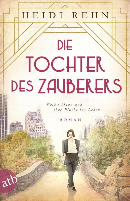 Cover-Bild Die Tochter des Zauberers - Erika Mann und ihre Flucht ins Leben