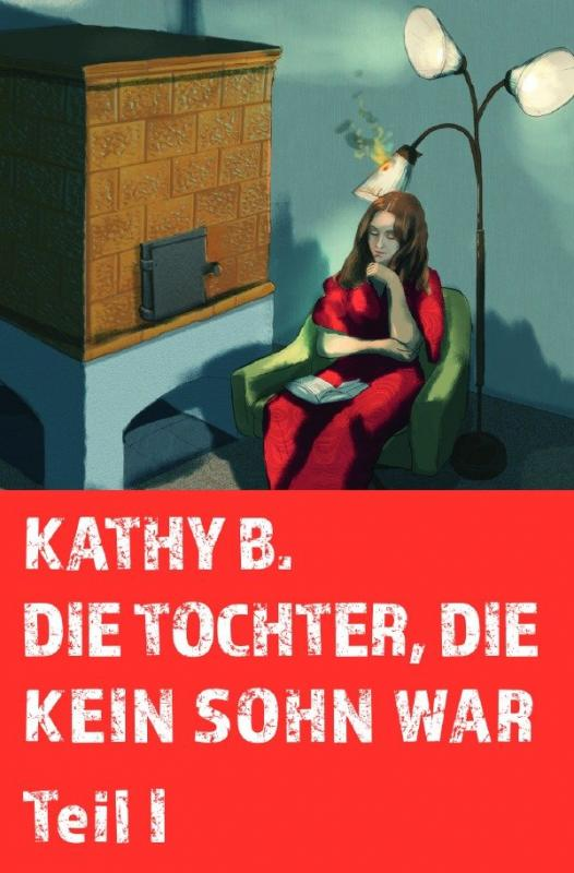 Cover-Bild Die Tochter, die kein Sohn war / Die Tochter, die kein Sohn war Teil 1