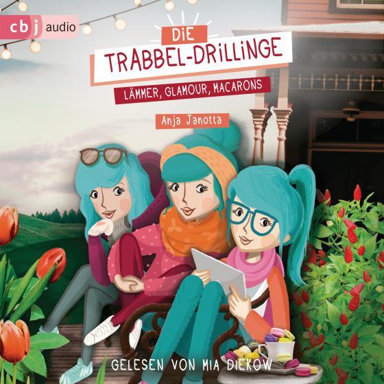 Cover-Bild Die Trabbel-Drillinge - Lämmer, Glamour, Macarons