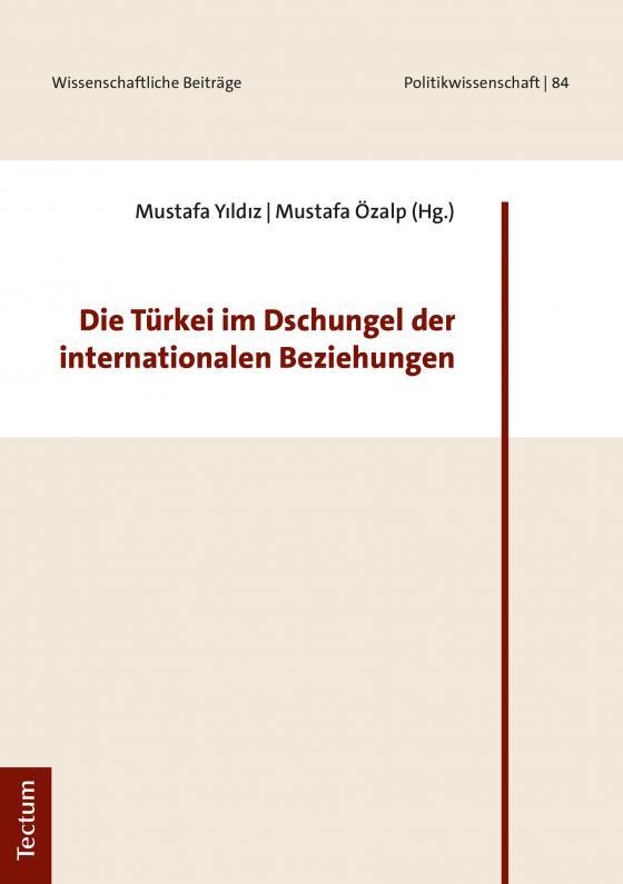 Cover-Bild Die Türkei im Dschungel der internationalen Beziehungen