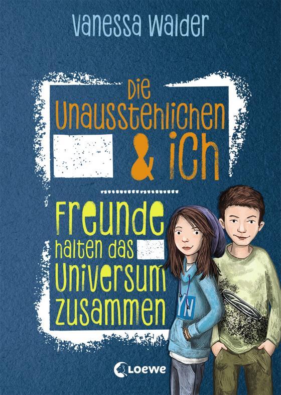 Cover-Bild Die Unausstehlichen & ich - Freunde halten das Universum zusammen