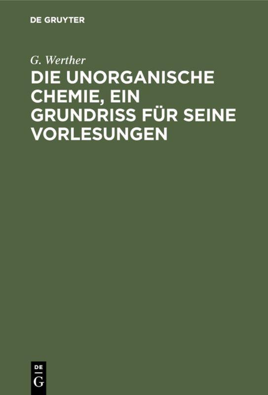 Cover-Bild Die unorganische Chemie, ein Grundriss für seine Vorlesungen