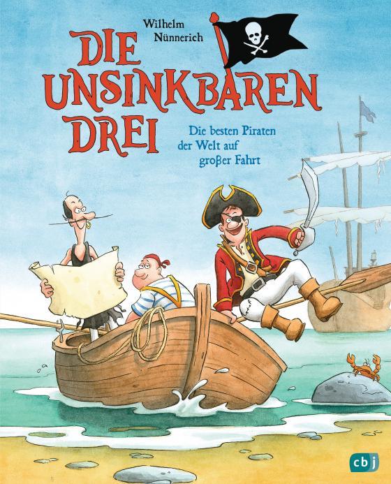 Cover-Bild Die Unsinkbaren Drei - Die besten Piraten der Welt auf großer Fahrt