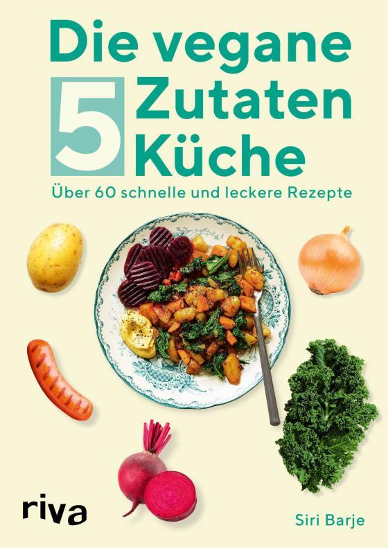Cover-Bild Die vegane 5-Zutaten-Küche