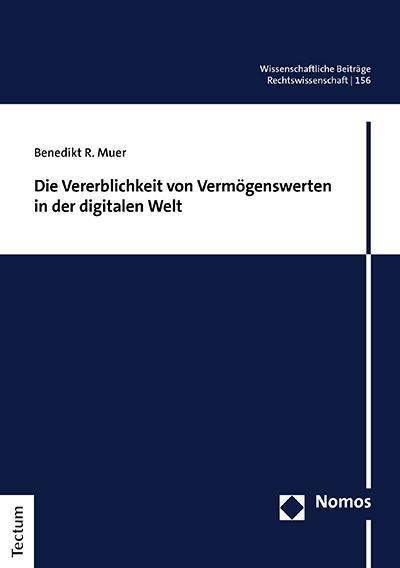 Cover-Bild Die Vererblichkeit von Vermögenswerten in der digitalen Welt