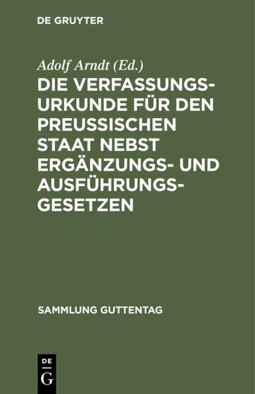 Cover-Bild Die Verfassungs-Urkunde für den Preussischen Staat nebst Ergänzungs- und Ausführungs-Gesetzen