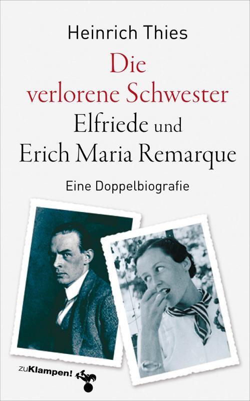 Cover-Bild Die verlorene Schwester – Elfriede und Erich Maria Remarque