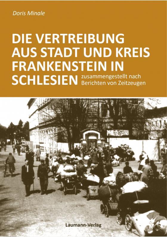 Cover-Bild Die Vertreibung aus Stadt und Kreis Frankenstein in Schlesien
