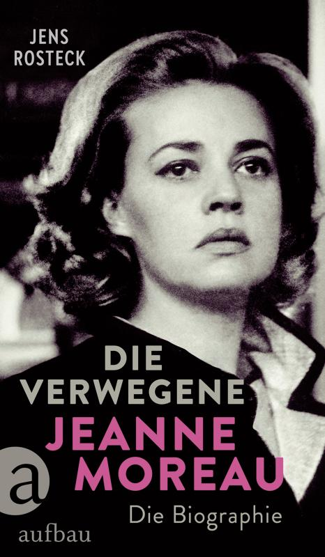 Cover-Bild Die Verwegene. Jeanne Moreau