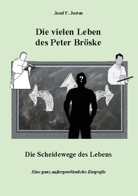 Cover-Bild Die vielen Leben des Peter Bröske - Die Scheidewege des Lebens