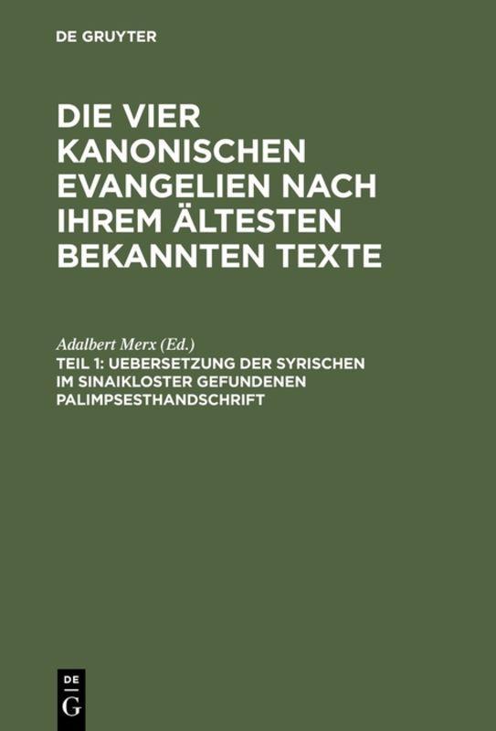 Cover-Bild Die vier kanonischen Evangelien nach ihrem ältesten bekannten Texte / Uebersetzung der syrischen im Sinaikloster gefundenen Palimpsesthandschrift