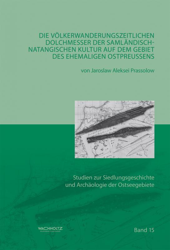 Cover-Bild Die völkerwanderungszeitlichen Dolchmesser der samländisch-natangischen Kultur auf dem Gebiet Ostpreußen