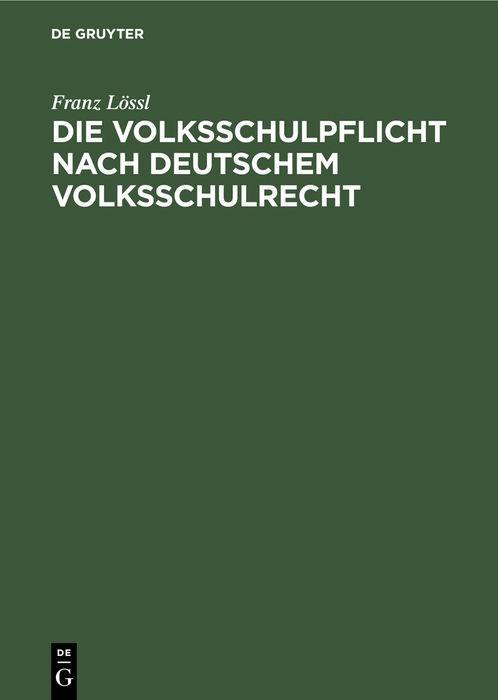 Cover-Bild Die Volksschulpflicht nach deutschem Volksschulrecht