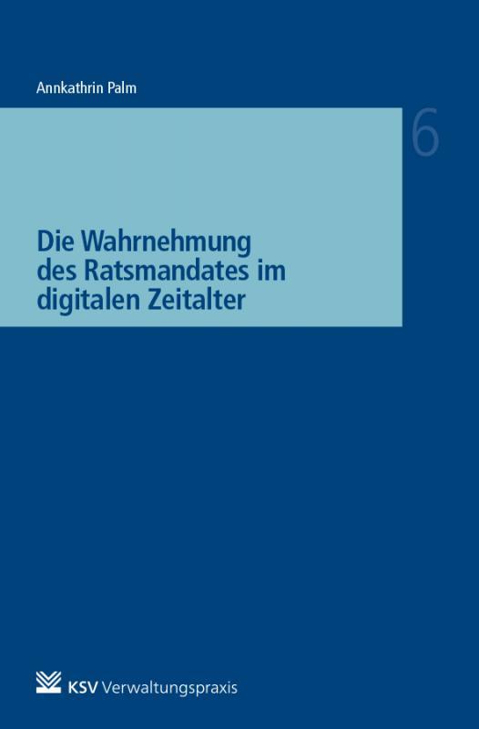 Cover-Bild Die Wahrnehmung des Ratsmandates im digitalen Zeitalter