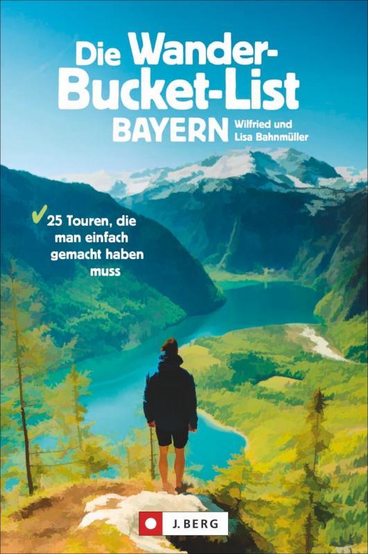 Cover-Bild Die Wander-Bucket-List Bayern