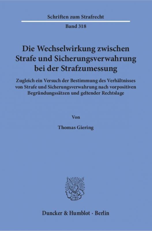 Cover-Bild Die Wechselwirkung zwischen Strafe und Sicherungsverwahrung bei der Strafzumessung.