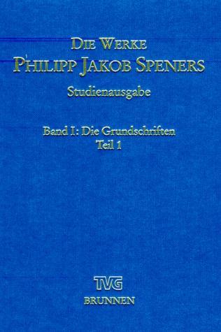 Cover-Bild Die Werke Philipp Jakob Speners - Studienausgabe