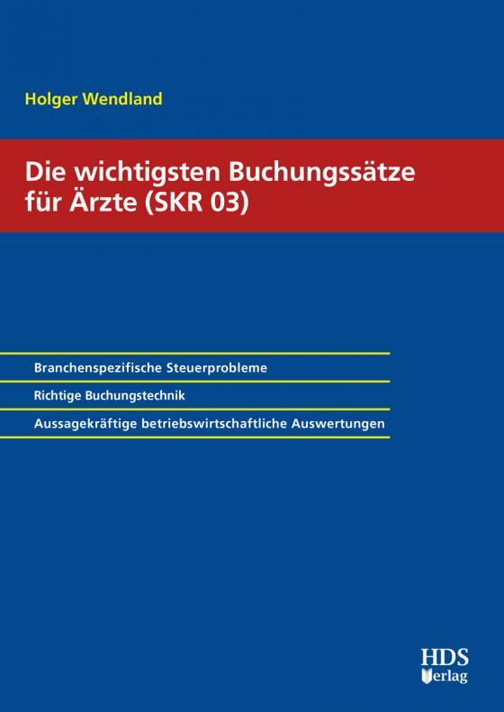 Cover-Bild Die wichtigsten Buchungssätze für Ärzte (SKR 03)
