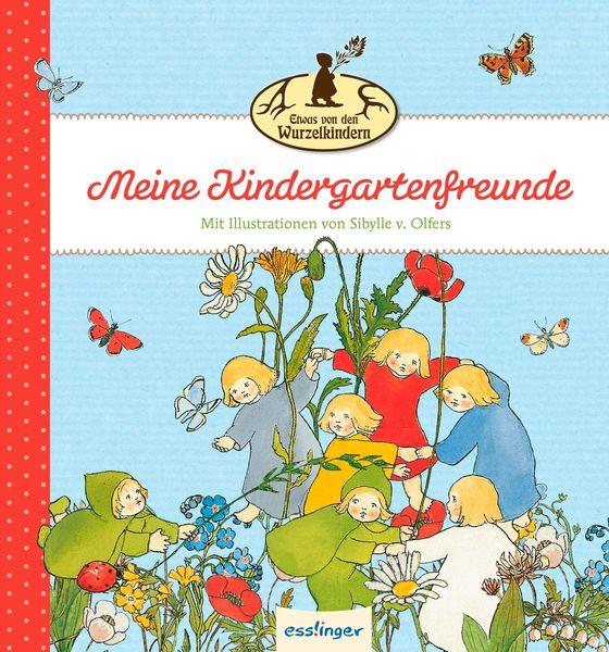 Cover-Bild Die Wurzelkinder: Etwas von den Wurzelkindern - Meine Kindergartenfreunde
