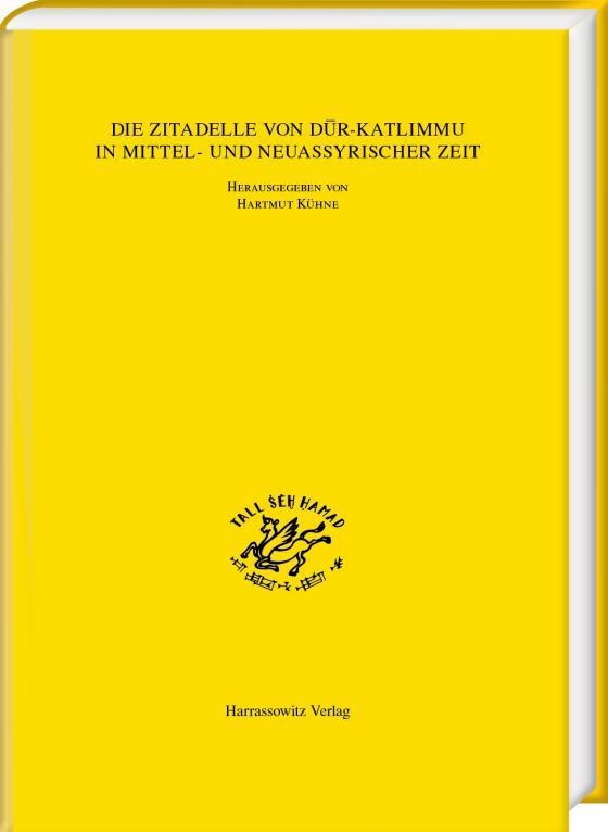 Cover-Bild Die Zitadelle von Dūr-Katlimmu in mittel- und neuassyrischer Zeit