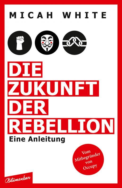 Cover-Bild Die Zukunft der Rebellion