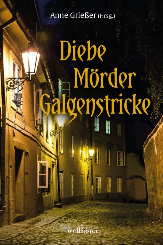 Cover-Bild Diebe, Mörder, Galgenstricke