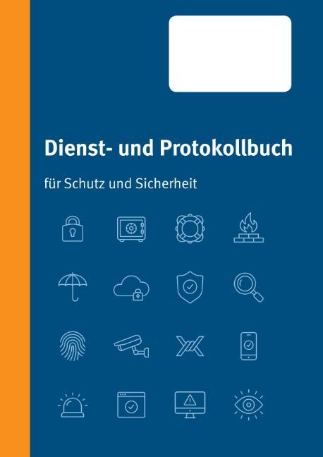 Cover-Bild Dienst- und Protokollbuch für Schutz und Sicherheit