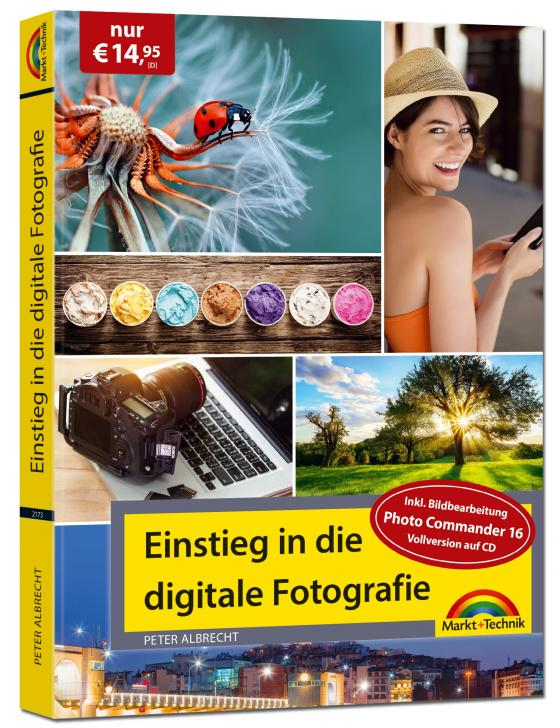 Cover-Bild Digitale Fotografie - Einstieg und Praxis inkl. Foto Bearbeitungs Programm - komplett in Farbe