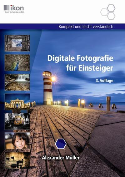 Cover-Bild Digitale Fotografie für Einsteiger 17x24 cm 4-färbig