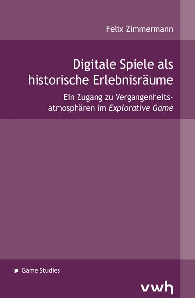 Cover-Bild Digitale Spiele als historische Erlebnisräume