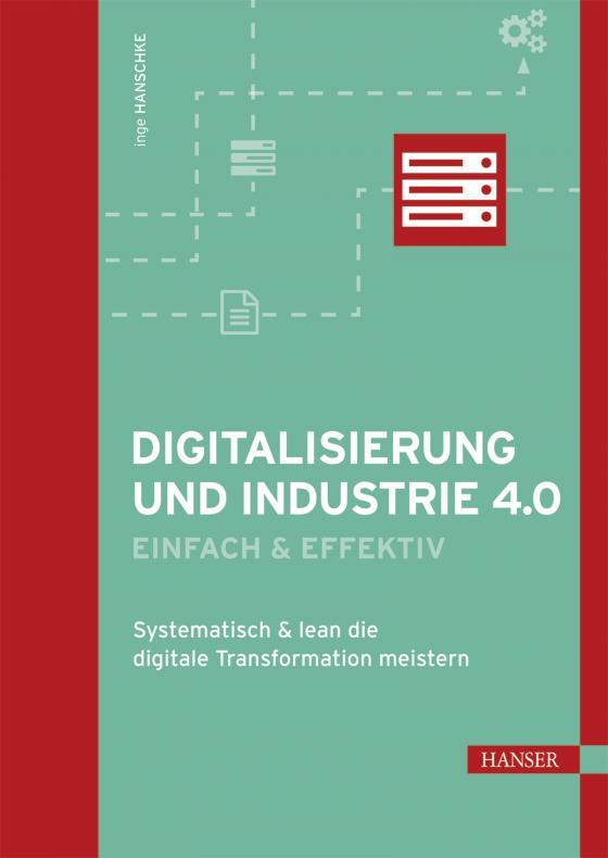 Cover-Bild Digitalisierung und Industrie 4.0 - einfach und effektiv