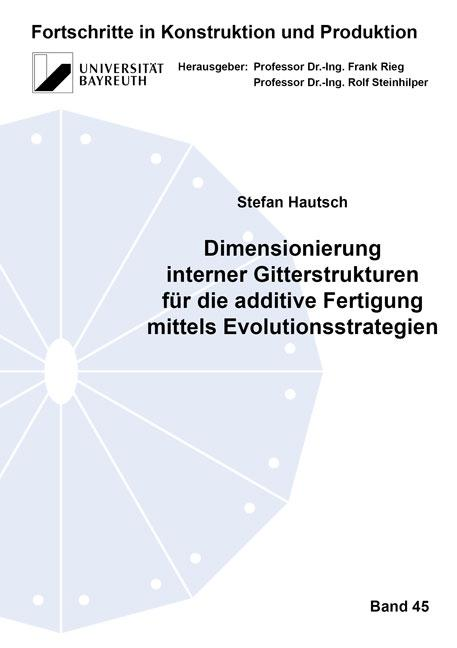 Cover-Bild Dimensionierung interner Gitterstrukturen für die additive Fertigung mittels Evolutionsstrategien
